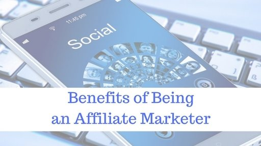 Benefits of Being an Affiliate Marketer - Irfan Ahmed